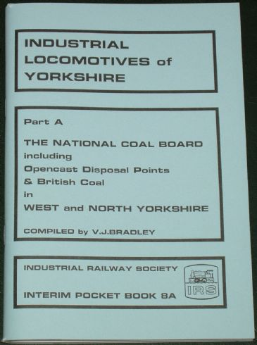 Industrial Locomotives of Yorkshire - Part A - The National Coal Board in West and North Yorkshire, by Bradley